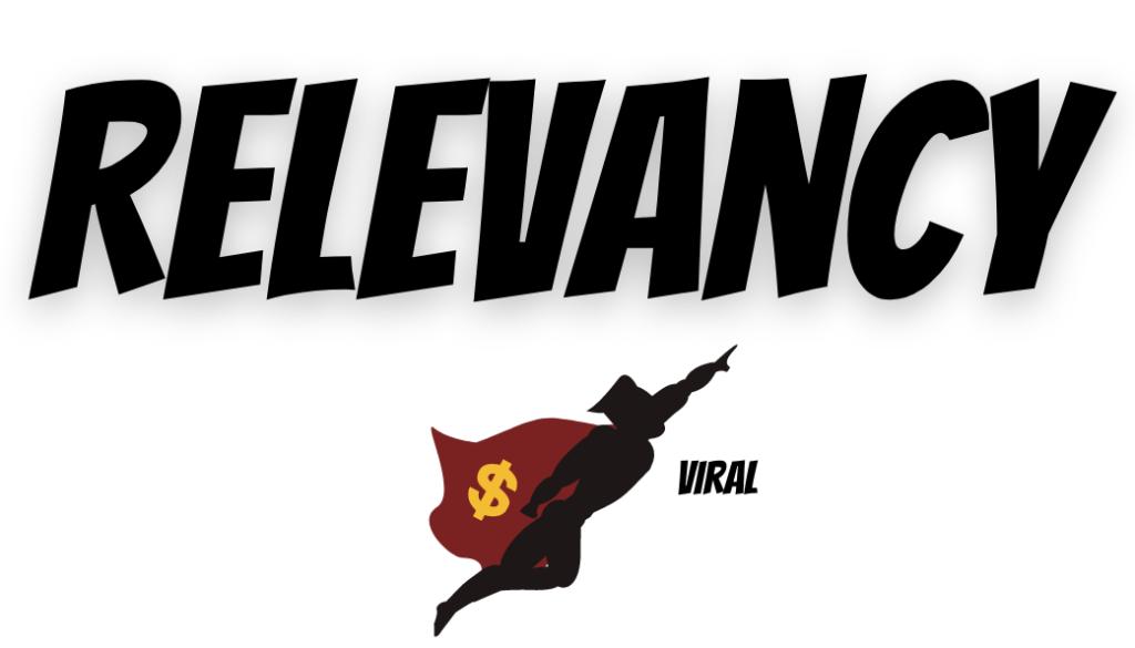 Relevancy = Blog Post Viral