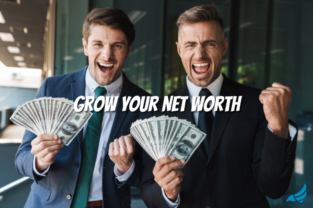 how to grow your net worth