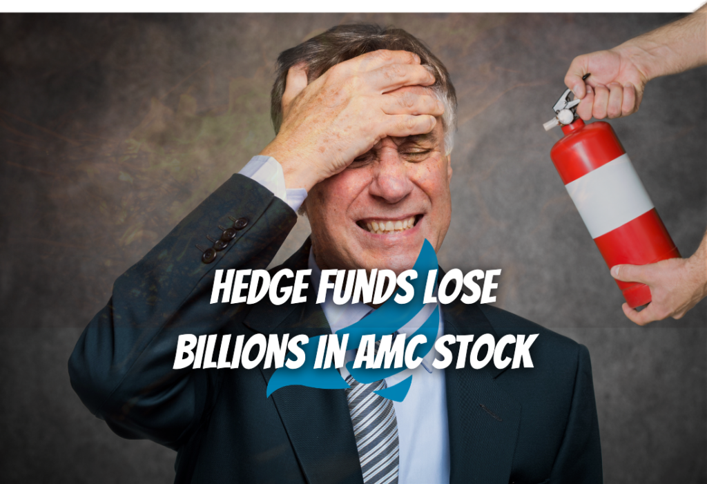 Hedges funds lose billions of dollars shorting AMC Entertainment stock