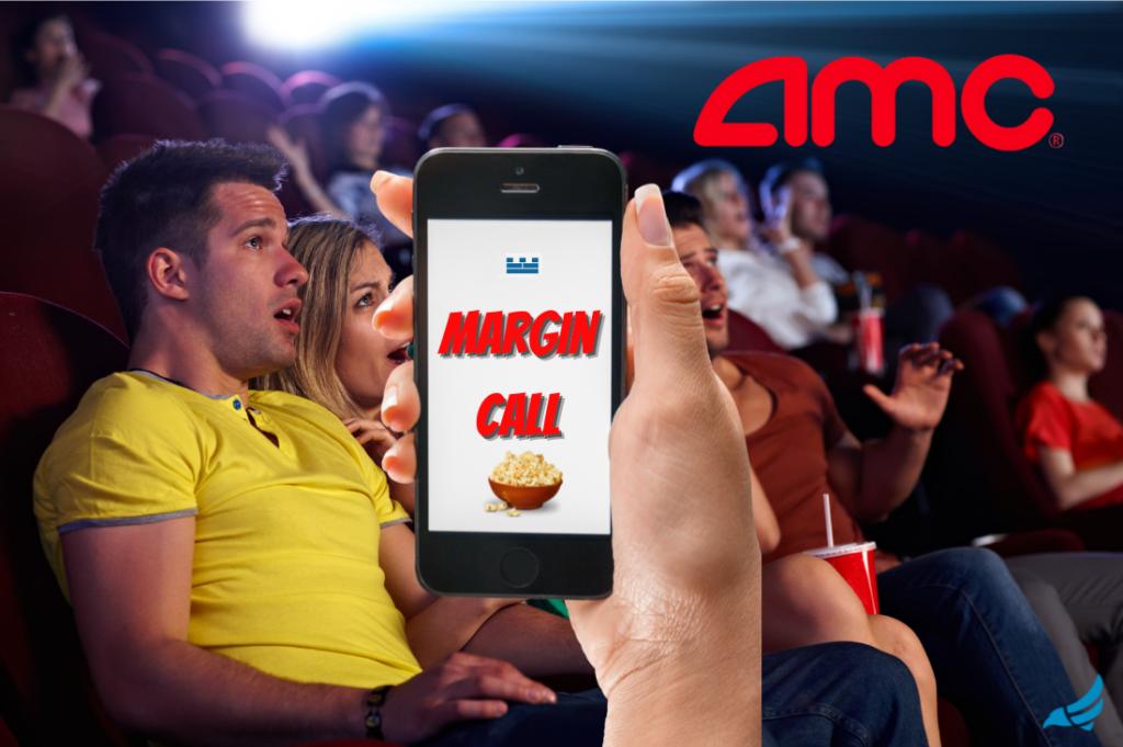 AMC Margin Call