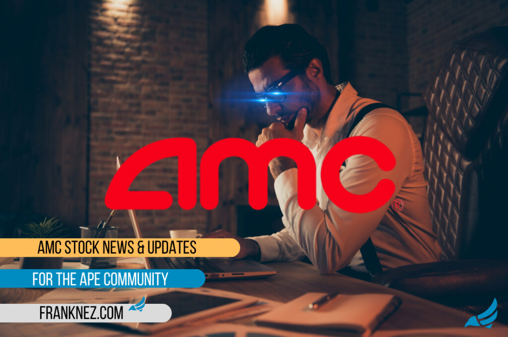 the latest AMC stock news and updates for the ape community