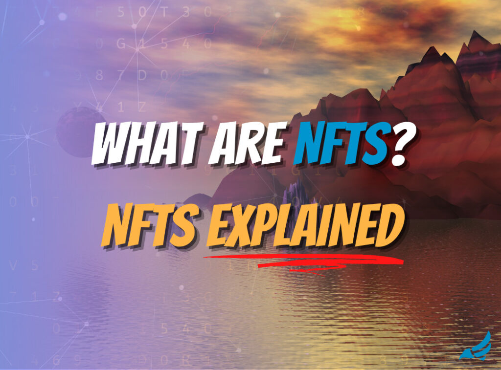 What Are NFTS